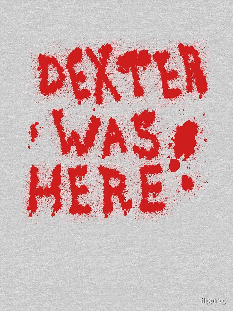 Dexter Was Here Blood Splatter by flippinsg