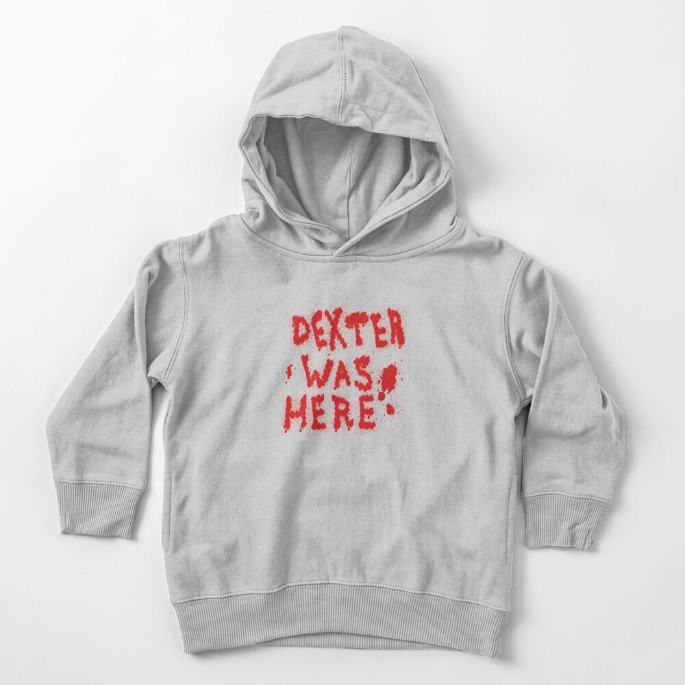 Dexter Was Here Blood Splatter Toddler Pullover Hoodie