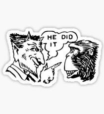 He Did It, The Ape In Man Sticker