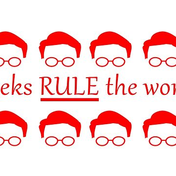 Geeks Rule The World by pelclothing