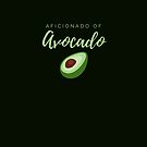 Aficionado of Avocado. Funny meme saying for avocado lovers. Perfect for vegans, vegetarians and healthy eaters. by tiokvadrat