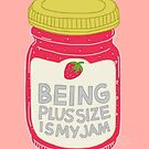 Being Plus Size is My Jam by Rachele Cateyes