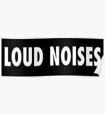 LOUD NOISES Poster