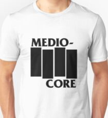 Medio-Core Unisex T-Shirt