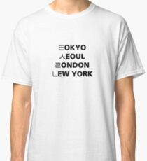 Tokyo Seoul London Newyork Classic T-Shirt