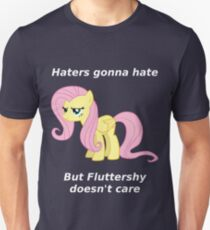 Haters gonna hate, Fluttershy doesn't care T-Shirt
