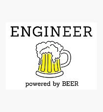 Engineer (powered by beer) Photographic Print