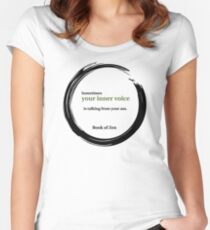Zen Humor Quote About Your Inner Voice Women's Fitted Scoop T-Shirt