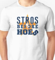 stros before hoes T-Shirt