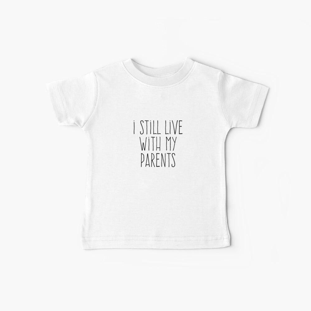 Ich lebe immer noch bei meinen Eltern Baby T-Shirt
