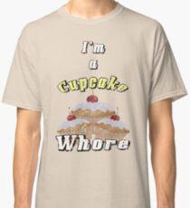 Cupcake Whore Classic T-Shirt