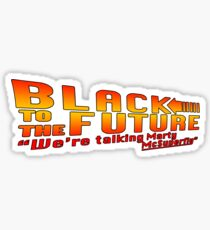 Black to the future Sticker