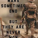 Wars sometimes end, but they are never won by Douglas E.  Welch