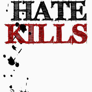 Hate Kills by TeeLoft
