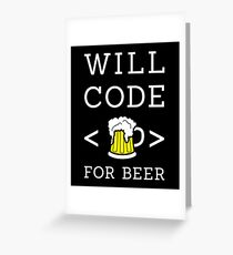 Will code for beer Greeting Card