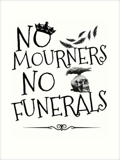 Resultado de imagen para no mourners no funerals