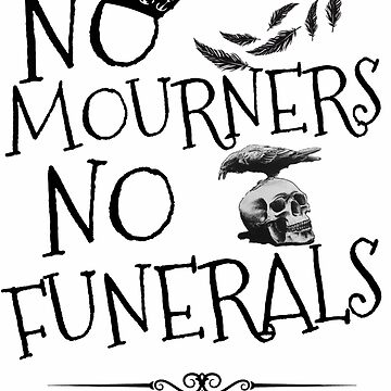 NO MOURNERS, NO FUNERALS by buttermybooks