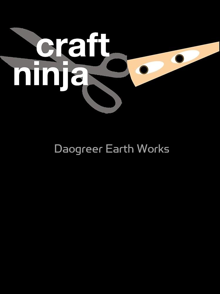 Craft Ninja by Daogreer Earth Works