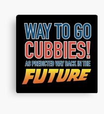 Way to Go Cubbie! As predicted  Canvas Print