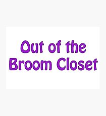 Out of the Broom Closet  Photographic Print