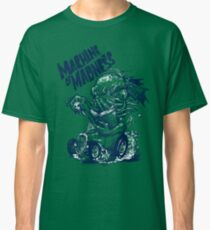 Machine of Madness Classic T-Shirt