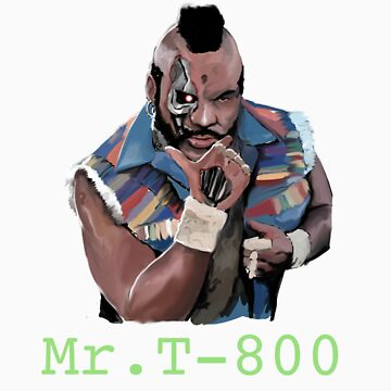 Mr T-800 by Mikekevan