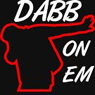Dabb On Em by thehiphopshop