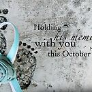 Holding His Memory This October 15th by Franchesca Cox