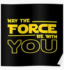 May The Force Be With You Poster