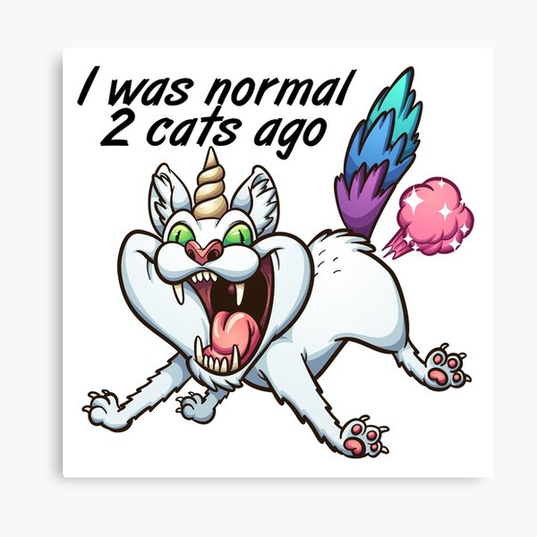Before 2 cats I was normal Canvas Print