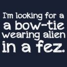 I'm looking for a bow-tie wearing alien in a fez by inkandstardust