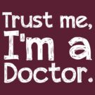 Trust me, I'm a Doctor by inkandstardust