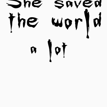 She saved the world by vadsomhelst