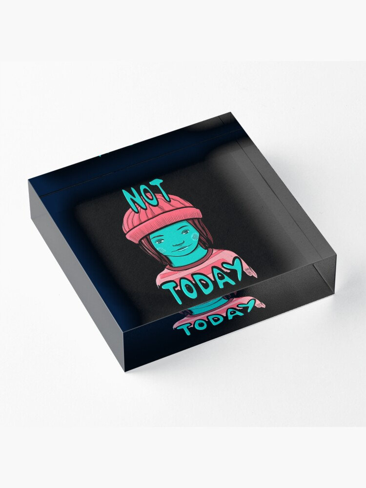 Alternate view of Not Today Grunge Girl Acrylic Block