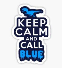 Keep Calm and Call Blue   Raptor Sticker