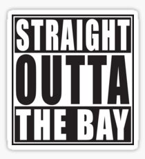 Straight Outta The Bay Sticker