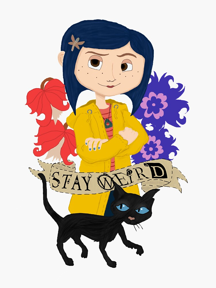 Stay Weird with Coraline by onoitssarah