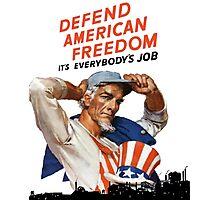Defend American Freedom - It's Everybody's Job  Photographic Print