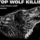 Stop Wolf Killing by itchingink