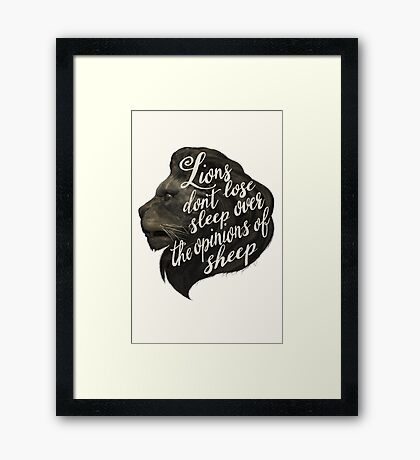 Lions don't lose sleep over the opinions of sheep Framed Print