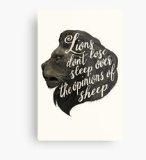 Lions don't lose sleep over the opinions of sheep Metal Print