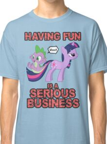 Fun is serious business Classic T-Shirt
