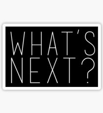 What's Next? Jed Bartlet West Wing Quote Sticker