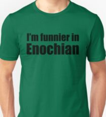 I'm Funnier in Enochian (black text) T-Shirt