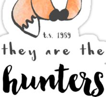Taylor Swift - They are the hunters, we are the foxes... and we run. Sticker