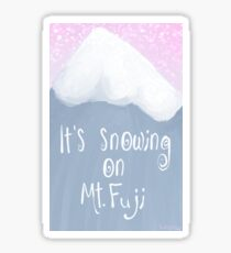 it's snowing on mt. fuji Sticker