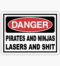 Danger Pirates Ninjas Lasers and Sh*T Sticker