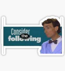 Consider the Following Sticker