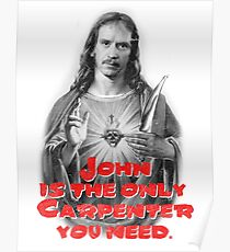 John is the only Carpenter you need. Poster