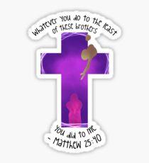 Matthew 25:40 Sticker